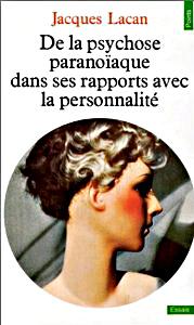 Lacan - De la psychose paranoiaque