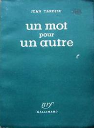 Tardieu - Un mot pour un autre (zu: Jacques Lacan, Lituraterre - Buchstabe vs. Signifikant))