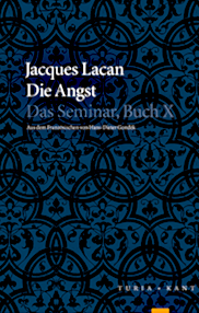 Jacques Lacan, Seminar 10, Angst, Turia 2010