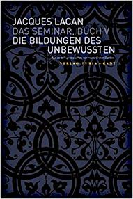 Jacques Lacan, Seminar 5, Die Bildungen des Unbewussten, Turia und Kant 2006, Titelseite