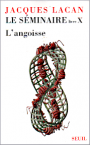 Jacques Lacan, Seminar 10, L'angoisse, Seuil 2004