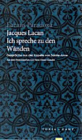 Titelseite von Jacques Lacan: Ich spreche zu den Wänden. Turia und Kant