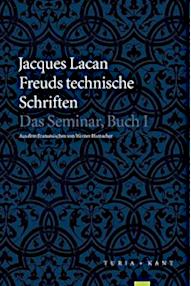 Jacques Lacan, Seminar 1, Freuds technische Schriften, Turia und Kant 2015, Titelbild